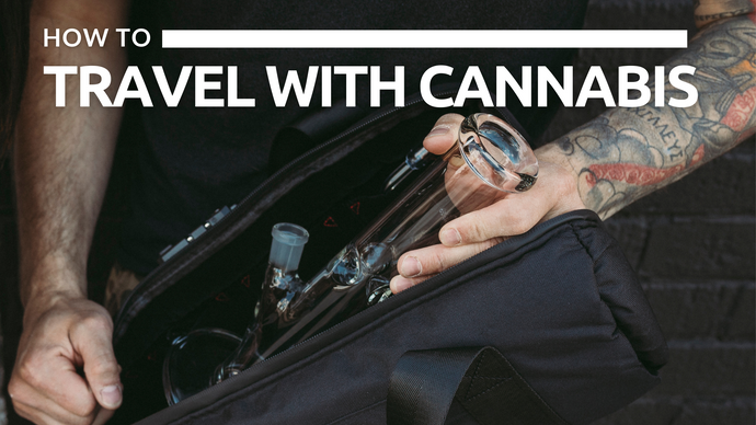 How to Travel with Cannabis