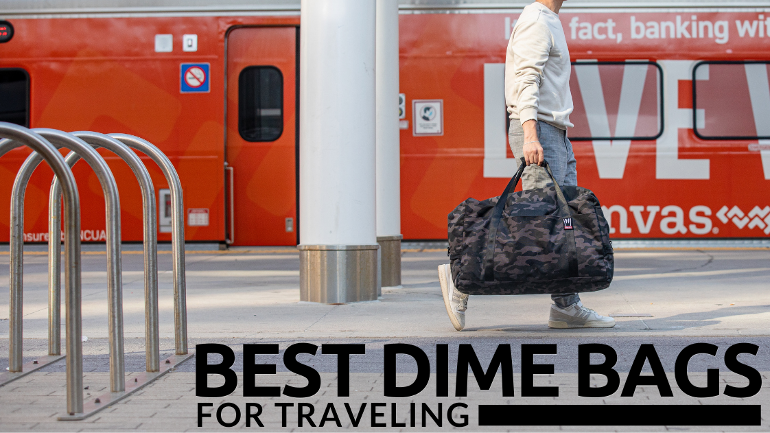 Best Dime Bags for Traveling
