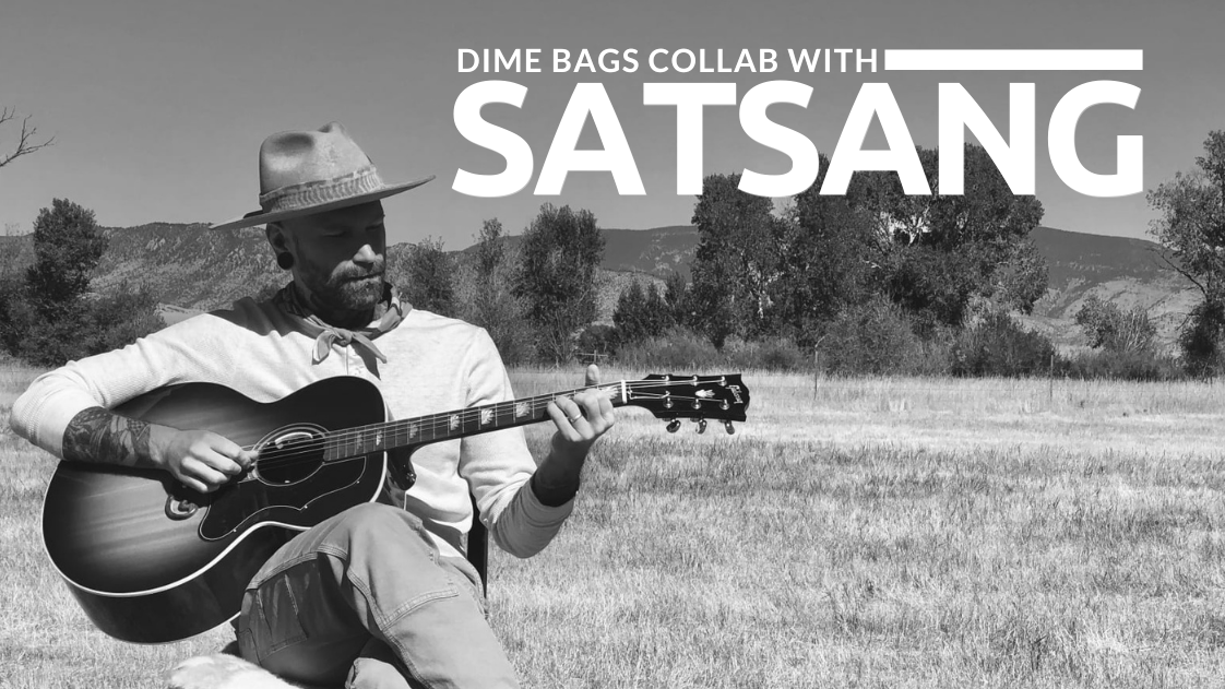 Dime Bags Collab with Satsang