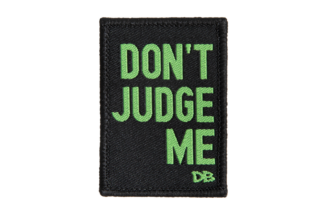 Don't Judge Me Patch