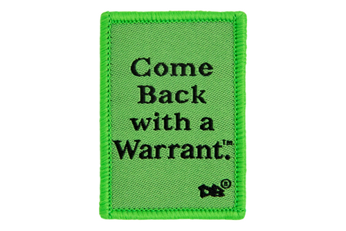 Warrant Patch | Dime Bags | Patch | Come Back with a Warrant