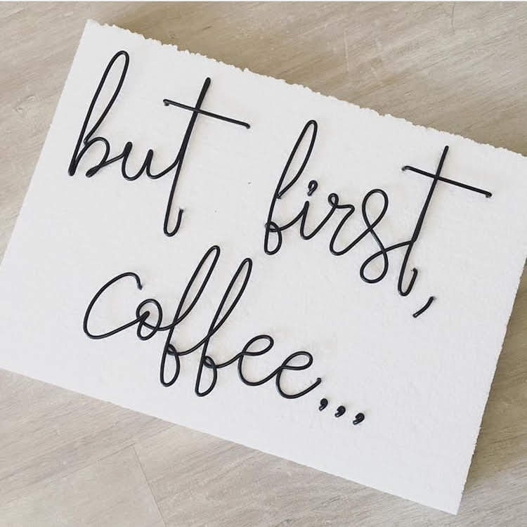 but first, coffee... - Kitchen wall art
