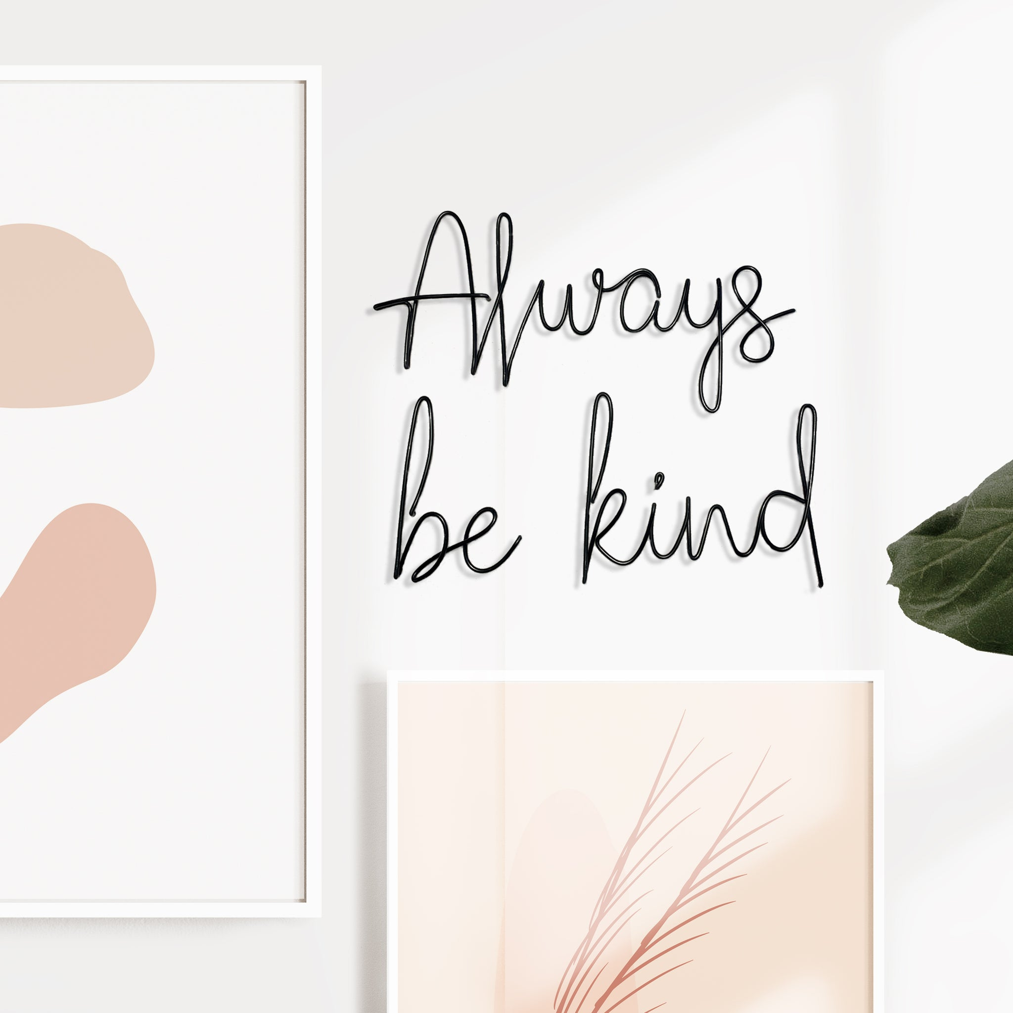 Always be kind - Wire wall words
