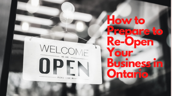 How to Prepare to Re-Open Your Business in Ontario