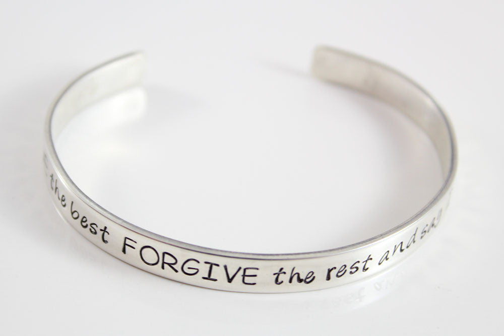 Personalized Sterling Cuff Bracelet - BELIEVE the best - FORGIVE the rest - and say I Love You - Custom Quote Jewelry