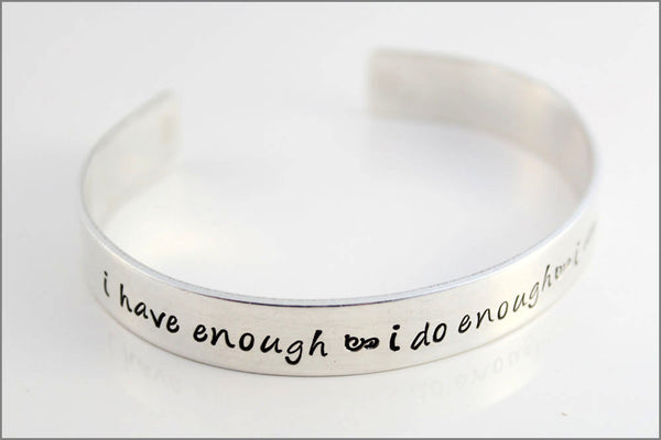 Personalized Sterling Cuff Bracelet with Custom Quote | I Have Enough - I Do Enough - I Am Enough