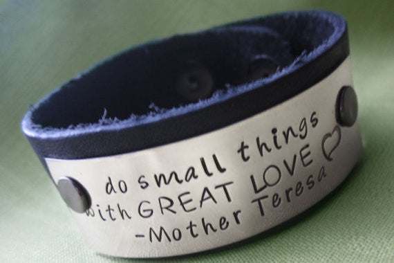 Customizable Leather Bracelet in Black Leather - Nickel Silver Plate - Hand Stamped Bracelet - Shown with Mother Teresa Quote