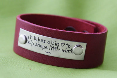 Customized Leather Bracelet | It Takes a Big Heart to Help Shape Little Minds | Teacher or Day Care Provider Gift