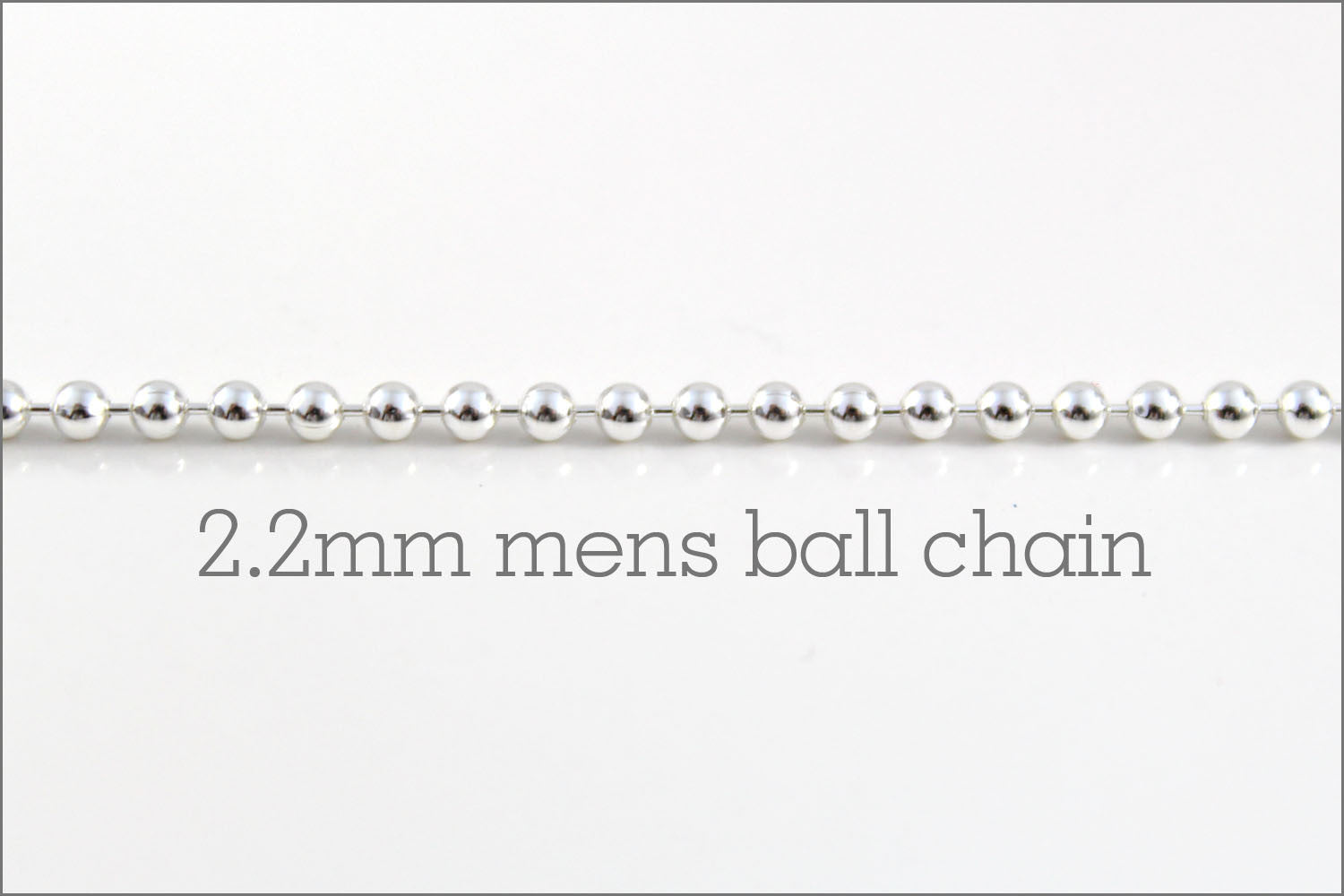 Men's 2.2mm Sterling Silver Ball Chain | New Chain or Chain Replacement, a.k.a. originals