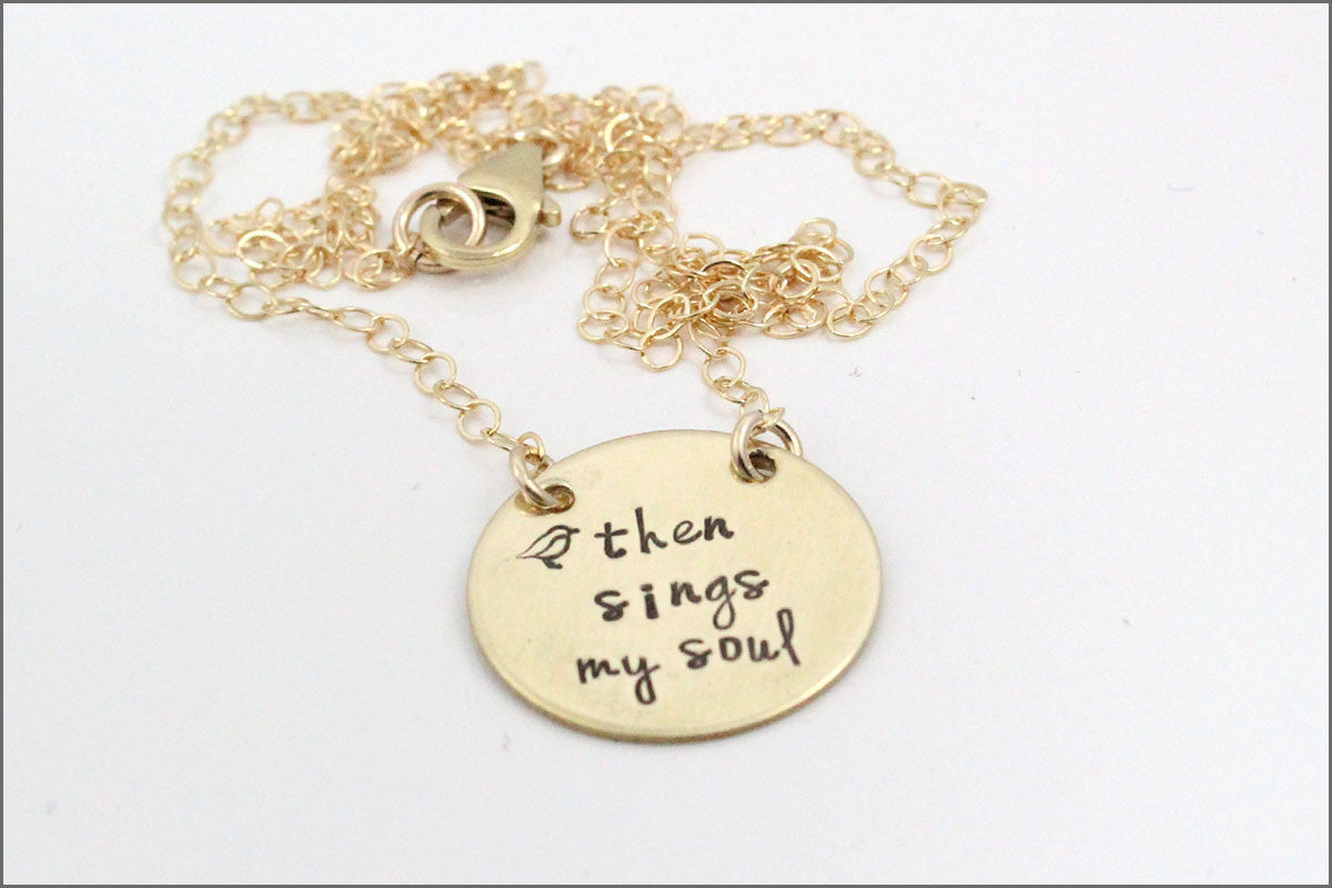 Then Sings My Soul Necklace | Nu Gold Necklace, Custom Stamped Necklace,  Inspiration Necklace