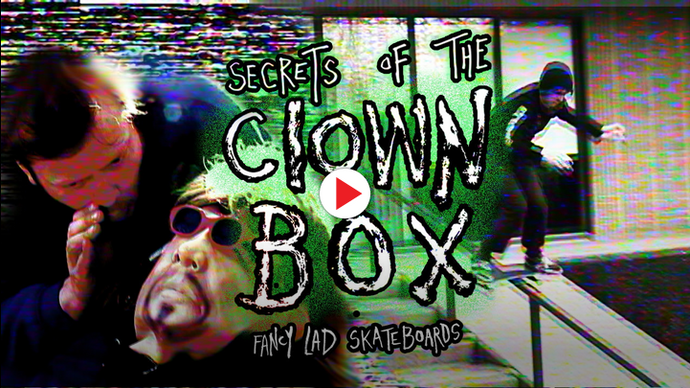 "Fancy Lad's ""Secrets of the Clown Box"" Video live on Thrasher Mag"