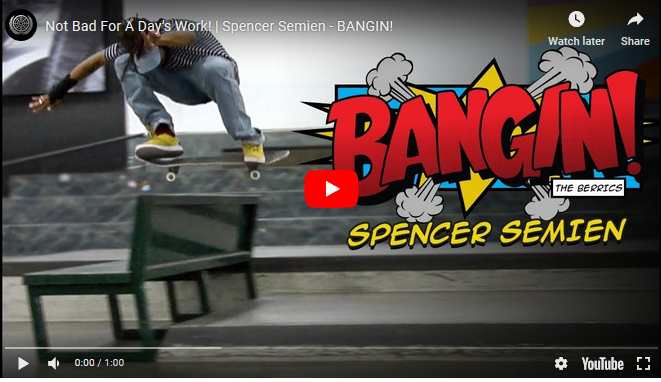 Spencer Semien's Bangin! live now on The Berrics