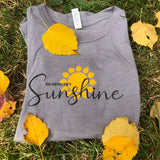 T Shirt - Be Someone's Sunshine - Women's Cut: crew neck