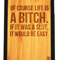 Slim Wooden Bamboo Phone Case | Life is a Bitch