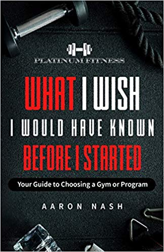 What I Wish I Would Have Known Before I Started: <p> Your Guide to Choosing a Gym or Program