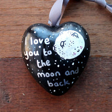 Load image into Gallery viewer, Love you to the moon and back heart