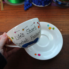 Load image into Gallery viewer, Life's short crochet faster jumbo teacup and saucer