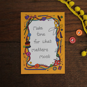 Make time for what matters most colourful motivational postcard by Laura Lee Designs