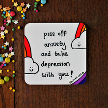 Load image into Gallery viewer, Depression and Anxiety anti mental health funny coaster by Laura Lee Designs Piss off anxiety and take depression with you fun rainbow coaster hight quality heat proof cork backed