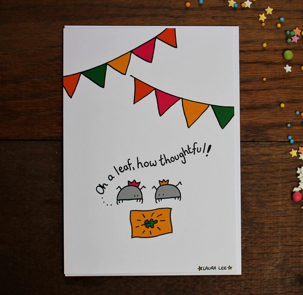 Oh A Leaf, How Thoughtful! Cyril The Woodlouse Card & Envelope - Blank Inside - Funny Card