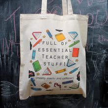 Load image into Gallery viewer, Full of essential teacher stuff tote bag by Laura Lee Designs