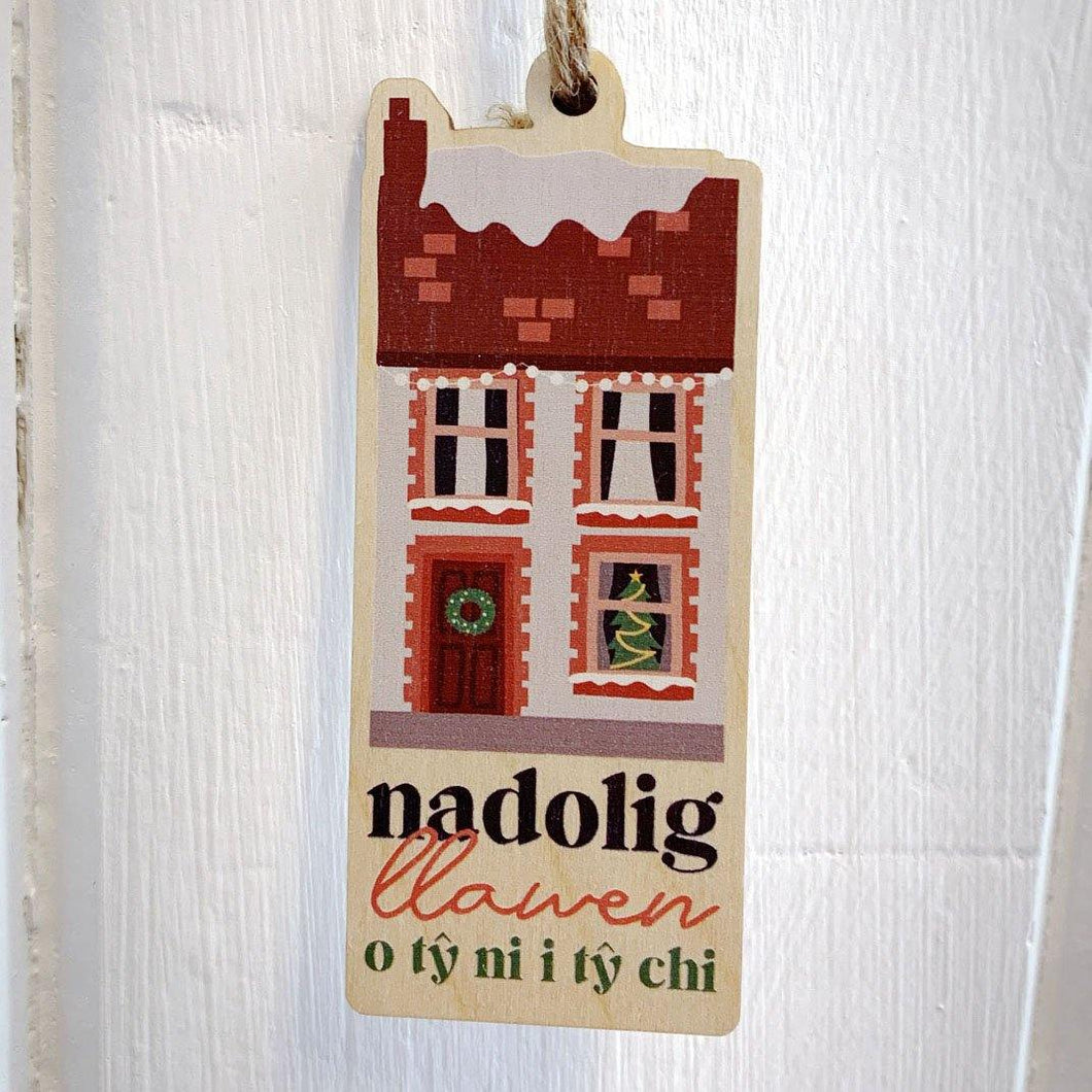 Nadolig Llawen o ty ni i ty chi / Merry Christmas from my house to your house - Wooden Gift Decoration