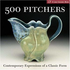 500 Pitchers: Contemporary Expressions of a Classic Form - BK300