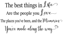 Load image into Gallery viewer, Best things in life quote