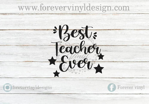Best teacher ever vinyl