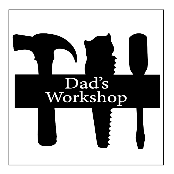 Dad's workshop plaque vinyl