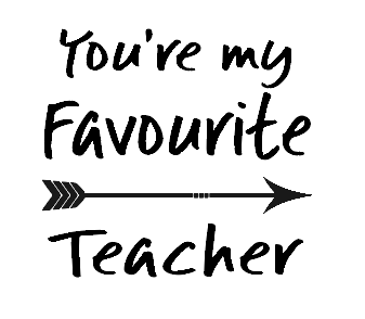 Favourite teacher quote vinyl