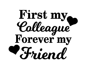 First my colleague forever my friend candle vinyl