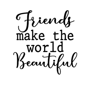 Friends make the world beautiful candle vinyl