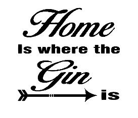 Home is where the gin is, gin/wine glass vinyl
