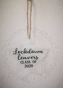 Lockdown leavers 2020 plaque vinyl