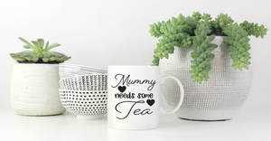 Mummy needs tea mug vinyl