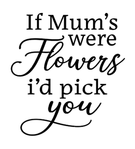 If mum's were flowers quote plaque vinyl