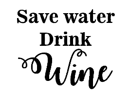 Save water drink wine, wine glass vinyl - can be personalised