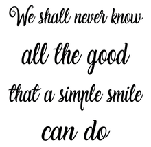 Load image into Gallery viewer, Simple smile quote