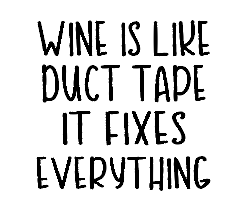 Wine is like duct tape wine glass vinyl