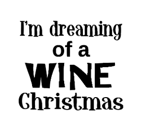 Dreaming of a wine Christmas wine/gin glass vinyl