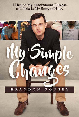 Healing Autoimmune Disease I Brandon Godsey I My Simple Changes