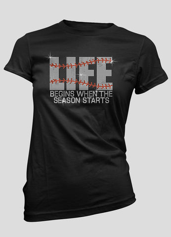 Life begins when the season starts baseball bling shirt