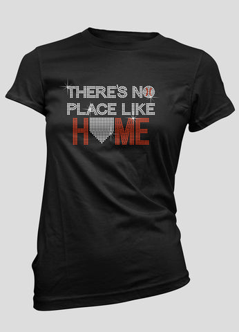 There's no place like home baseball bling shirt