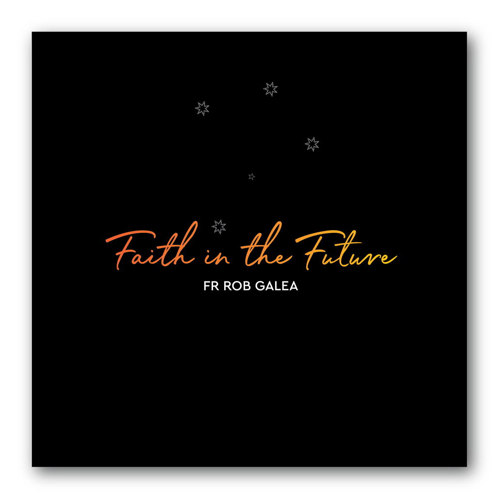 Faith in the Future - Fr. Rob Galea