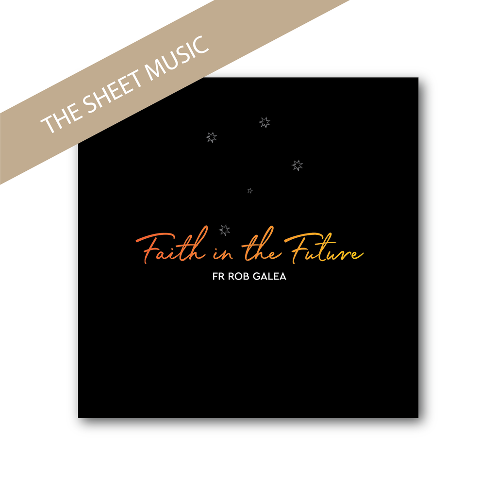 FAITH IN THE FUTURE - The Sheet Music