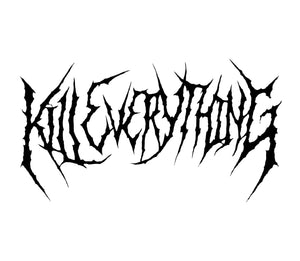 Kill Everything