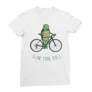 Slow Your Roll Classic Women's T-Shirt