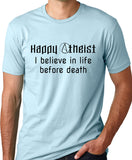 Think Out Loud Apparel Happy Atheist I Believe in Life Before Death T-shirt Light