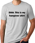 Think Out Loud Apparel Sssh This is My Hangover Shirt Funny Drinking T-shirt